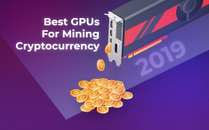 6 Best GPUs for Mining Cryptocurrency in 2019