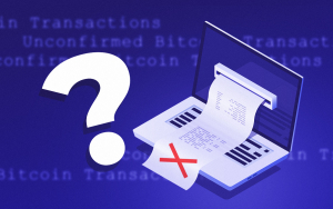 Unconfirmed Bitcoin Transactions: Why They Happen, and What You Can Do About Them