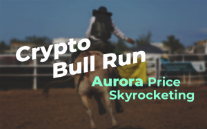 Crypto Bull Run: Aurora Price (AOA) Skyrocketing 90 Percent Over Last 24 Hours