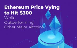 Ethereum Price Vying to Hit $300 While Outperforming Other Major Altcoins