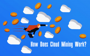 How Does Cloud Mining Work?