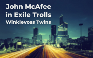 John McAfee in Exile Trolls Winklevoss Twins, Mocking Their Bitcoin Price Forecast