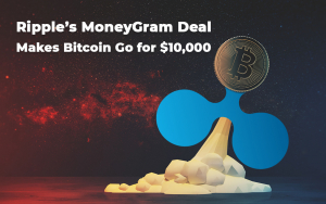 Ripple's MoneyGram Deal Makes Bitcoin Go for $10,000