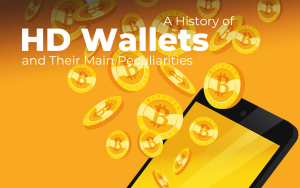 Understanding Deterministic Wallets: A History of HD Wallets and Their Main Peculiarities