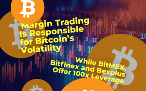 Brian Kelly Claims Margin Trading Is Responsible for Bitcoin's Volatility While BitMEX, Bitfinex, and Bexplus Offer 100x Leverage