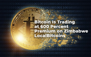Bitcoin Is Trading at 600 Percent Premium on Zimbabwe LocalBitcoins