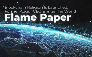 Blockchain Religion Is Launched, Former Augur CEO Brings the World 'Flame Paper'