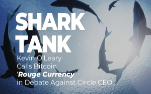 CNBC's 'Shark Tank' Kevin O'Leary Calls Bitcoin 'Rogue Currency' in Debate Against Circle CEO
