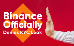 Breaking: Binance Officially Denies KYC Leak, Promises Reward on Hacker Blackmailing It with 2018 KYC Data