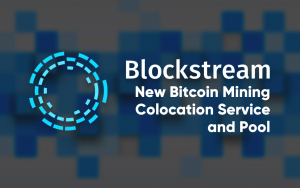 Blockstream Embarks on Mission Aimed at Decentralizing Bitcoin Mining