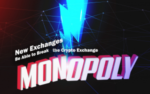 Will New Exchanges Be Able to Break the Crypto Exchange Monopoly?