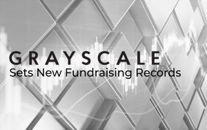 Grayscale Sets New Fundraising Records Despite Bitcoin Price Drop