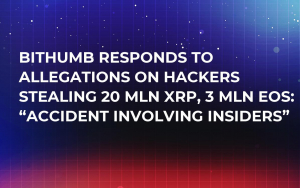 "Bithumb Responds to Allegations On Hackers Stealing 20 Mln XRP, 3 Mln EOS: ""Accident Involving Insiders"""