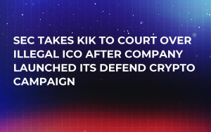 SEC Takes Kik to Court over Illegal ICO After Company Launched Its Defend Crypto Campaign