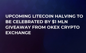 Upcoming Litecoin Halving to Be Celebrated by $1 Mln Giveaway from OKEx Crypto Exchange