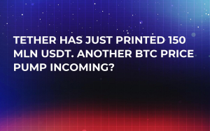 Tether Has Just Printed 150 Mln USDT. Another BTC Price Pump Incoming?