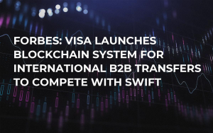 Forbes: Visa Launches Blockchain System for International B2B Transfers to Compete with SWIFT