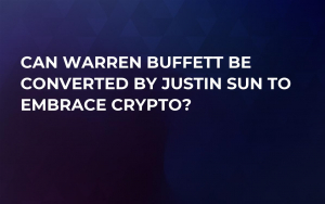 Can Warren Buffett Be Converted by Justin Sun to Embrace Crypto?