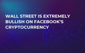 Wall Street Is Extremely Bullish on Facebook's Cryptocurrency