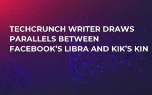 TechCrunch Writer Draws Parallels Between Facebook's Libra and Kik's Kin