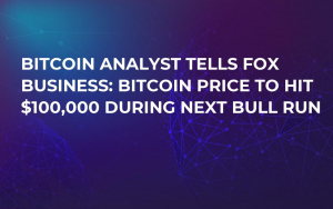 Bitcoin Analyst Tells Fox Business: Bitcoin Price to Hit $100,000 During Next Bull Run