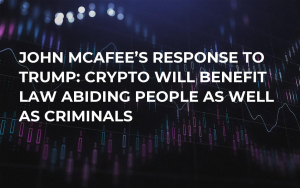 John McAfee's Response to Trump: Crypto Will Benefit Law Abiding People as Well as Criminals
