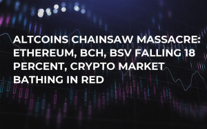 Altcoins Chainsaw Massacre: Ethereum, BCH, BSV Falling 18 Percent, Crypto Market Bathing in Red