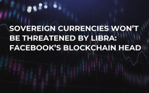 Sovereign Currencies Won't Be Threatened by Libra: Facebook's Blockchain Head