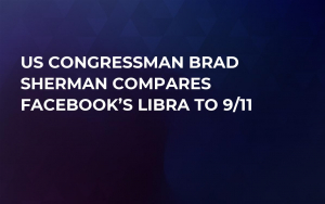 US Congressman Brad Sherman Compares Facebook's Libra to 9/11