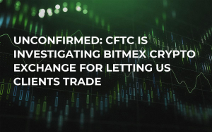 Unconfirmed: CFTC Is Investigating BitMEX Crypto Exchange for Letting US Clients Trade