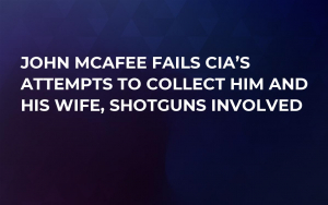 John McAfee Fails CIA's Attempts to Collect Him and His Wife, Shotguns Involved