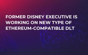 Former Disney Executive Is Working on New Type of Ethereum-Compatible DLT