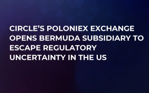 Circle's Poloniex Exchange Opens Bermuda Subsidiary to Escape Regulatory Uncertainty in the US