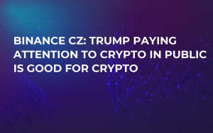 Binance CZ: Trump Paying Attention to Crypto in Public is Good for Crypto