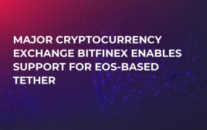 Major Cryptocurrency Exchange Bitfinex Enables Support for EOS-Based Tether