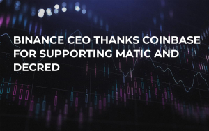 Binance CEO Thanks Coinbase for Supporting Matic and Decred