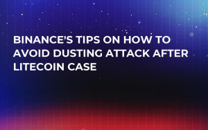 Binance's Tips on How to Avoid Dusting Attack After Litecoin Case