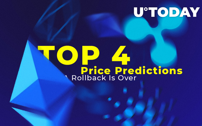 TOP 4 Price Predictions: Ethereum, XRP, EOS, ADA: Rollback Is Over. How Should We Behave Now?