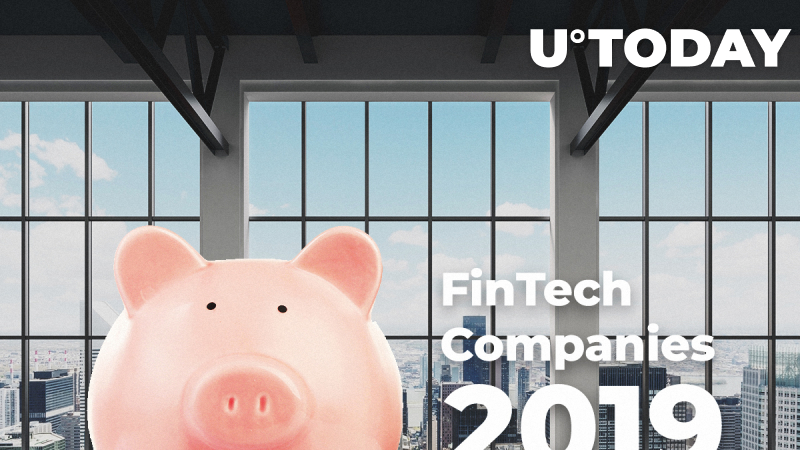 12 Popular FinTech Companies to Watch in 2019