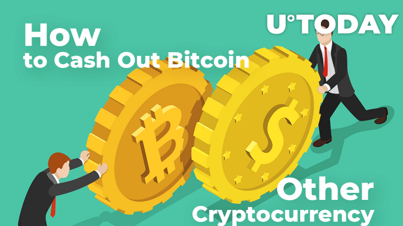 How to Cash Out Bitcoin and Other Cryptocurrency