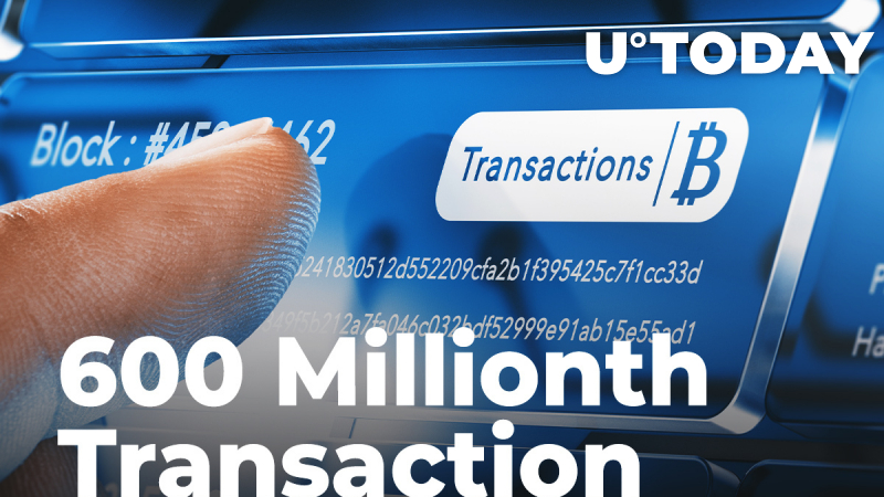 Bitcoin Just Recorded Its 600 Millionth Transaction