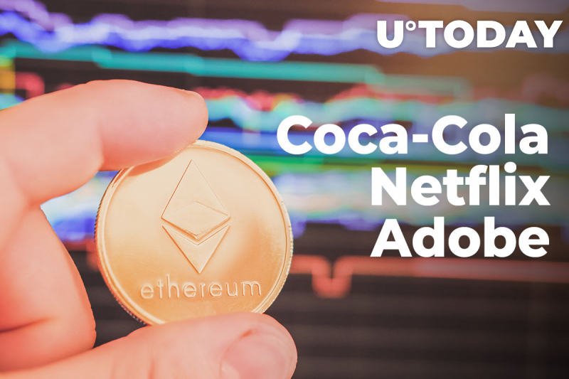 Coca-Cola, Netflix, Adobe Toppled by Ethereum (ETH) as Ether Sets New ATH