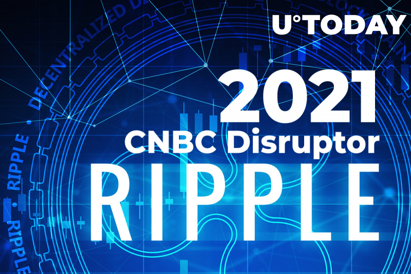 Ripple Is On 2021 CNBC Disruptor 50 Companies List Along with One RippleNet Member and Robinhood