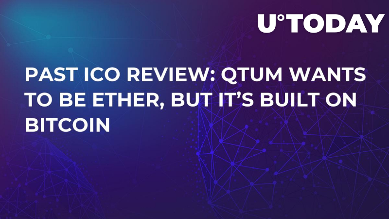 Past ICO Review: Qtum Wants to be Ether, But it's Built on Bitcoin