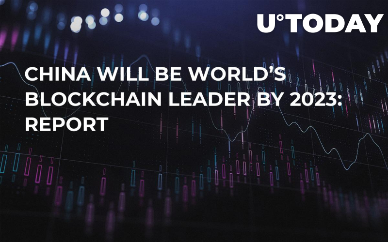 China Will Be World's Blockchain Leader by 2023: Report