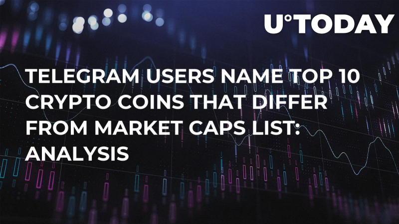 Telegram Users Name Top 10 Crypto Coins That Differ From Market Caps List: Analysis