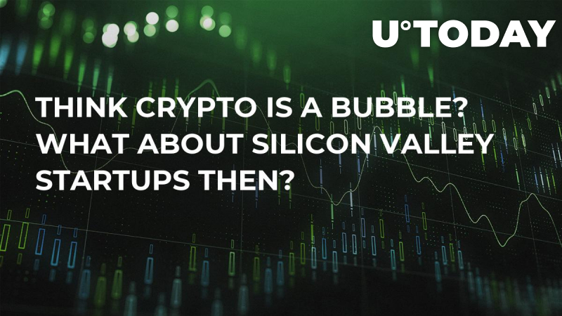 Think Crypto is a Bubble? What About Silicon Valley Startups Then?