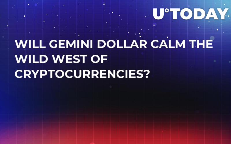 Will Gemini Dollar Calm the Wild West of Cryptocurrencies?