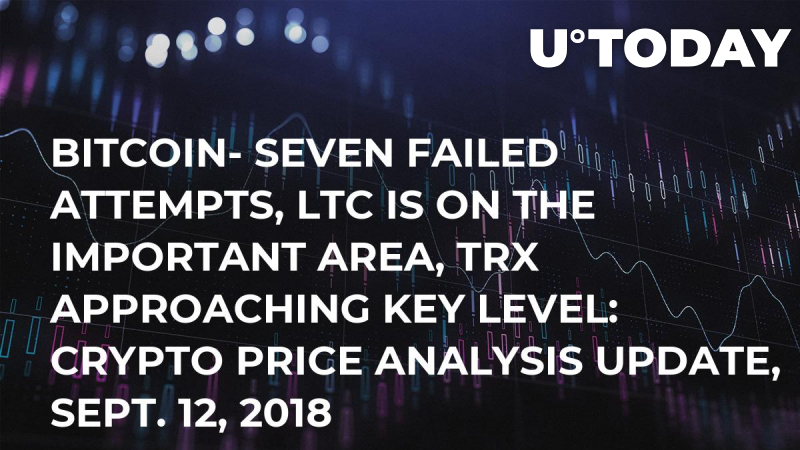 Bitcoin- Seven Failed Attempts, LTC is on the Important Area, TRX Approaching Key Level: Crypto Price Analysis Update, Sept. 12, 2018