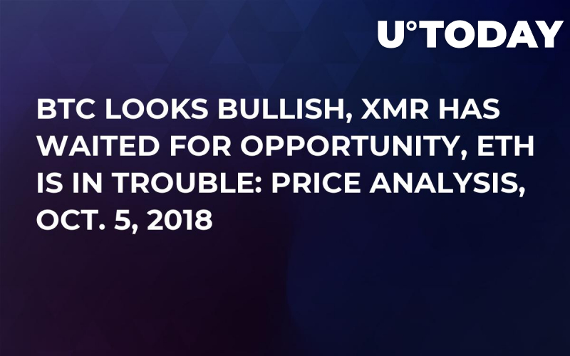 BTC Looks Bullish, XMR Has Waited For Opportunity, ETH Is In Trouble: Price Analysis, Oct. 5, 2018